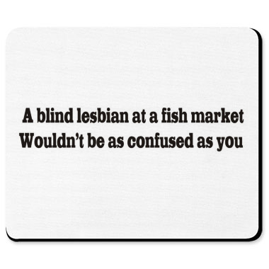 Blind Lesbian Fish Market Insult Shirts