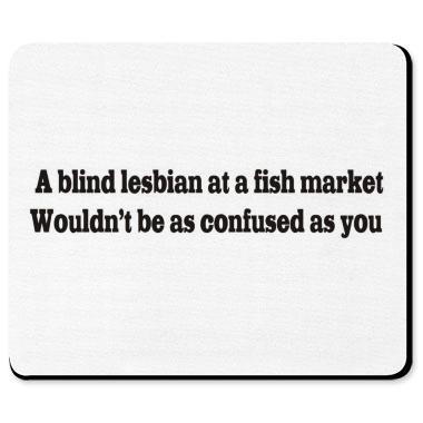 Blind Lesbian Fish Market Insult Shirts