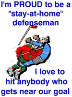 If you are a stay-at-home defenseman you're goalies love you. They will never tell you that! This proud to be a stay-at-home defenseman t-shirt is great way to let people know you are proud of your hard work.