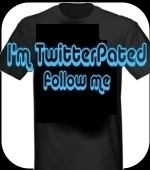 If you're on Twitter, this is the shirt for you.  TwitterPated.Are you a Leader or a follower? Just Twitter you twit.
