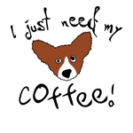"This cartoon corgi just looks nuts. The words read, ""I just need my coffee!"" and has the head of the breed drawn jerkily with crazy eyes! Give him the coffee before he hurts someone!"