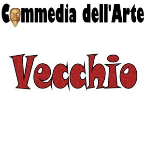 A Vecchio is the Commedia dell'Arte theatrical troupe actor who plays one or more of the various older characters like Pantalone and Graziano.