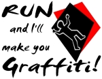 Run and I'll make you graffiti, funny police t-shirts.  Sarcastic and funny police sayings and quotes on t-shirts, sweat shirts and more.