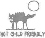 "Want to make sure you shop and dine in peace without having to entertain someone's little entitlement missile? A scary looking cat with raised fur under a moon and dripping letters spelling out ""Not Child Friendly"" should do the job nicely."