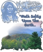 "A design of a Native American with his camp in the background, with a lush green woodland below, with text that says ""Walk Softly Upon The Earth"".  We all must take special care of our earth, because she is the mother of all, and provides our sustenance."
