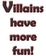 villains have more fun