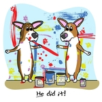 "Funny corgi cartoon has two Pembrokes that apparently had a little too much fun with paint! Colorful design has splatters and splashes of paint everywhere, and each dog points resolutely at the other, ""HE did it!"""