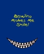 This satirical bowling shirt design shows a big Cheshire cat style smile, with bowing pins substituting for the teeth. It's the perfect gift for the happy-go-luck bowlers in your crowd.