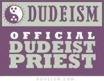 "Show the world that you're a ""Dudeist Priest"""