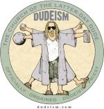 Announce that you're a Dudeist Priest with Dude Vinci on your side!