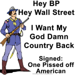 The Livid American who wants his country back from the thieves at BP and Wall Street.