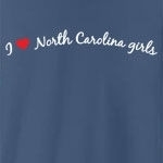 I love North Carolina girls. Who doesn't?! Sometimes you just have to declare your love to the whole world, but you don't know how - until now. Studies have shown this tee to be a magnet for North Carolina girls... (Not guaranteed!)