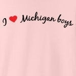 I love Michigan boys. Who doesn't?! Sometimes you just have to declare your love to the whole world, but you don't know how - until now. Studies have shown this tee to be a magnet for Michigan boys... (Not guaranteed!)