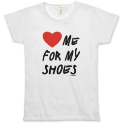 Love me for my Shoes Tees