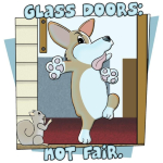 Poor corgi! He tried to chase a squirrel, forgetting about that annoying glass in between him and his prey. Now he's all smooshed into the door, and the squirrel is pointing and laughing. Funny corgi cartoon!
