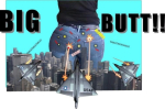 I like big butts and I cannot lie!