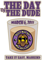 The Day of the Dude is the annual Dudeist holiday. How do you celebrate? Just take it easy, mankind.