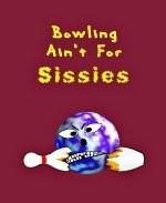 "This amusing bowling shirt design shows an angry faced bowling ball caricature sitting triumphant beside a broken bowling pin. The caption says: ""Bowling Ain't For Sissies."""