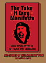 Everybody digs that Che Guevara guy, but the Dude is the revolutionary for his time and place. Take that hill, and take er easy for us sinners.