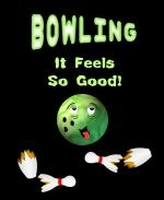 "This humorous bowling shirt and mug design shows a cartoon bowling ball reveling in pleasure among broken bowling pins. The caption says: ""Bowling. It Feels So Good!"""