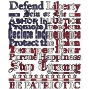 Defend Liberty, Join or Die, Abhor Injustice, Promote Freedom, Declare Independence, Protect the Union, Temper Fear, Pursue Happiness, Stop Tyranny, and Be Patriotic