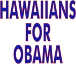 Hit the campaign trail wearing a t-shirt, tank top or sweatshirt with Hawaiians For Obama on the front.