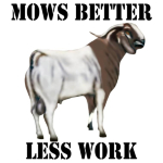 Mows better - Less work- Boer Goat Lovers T-shirts and gifts.