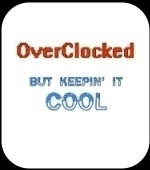 Yeah- You know who you are.. OverClocked But Keepin' it cool.. Geek T-shirts for the best Geek Clockers. Big fans, liquid coolants, what are you cooling with? Overclock that sucker but keep it cool. Geek t-shirts