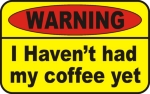 Warning. I haven't had my coffee yet. This funny t-shirt lets others know that it's better to wait until you've had your first cup.