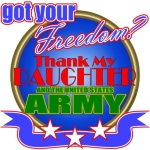 Got Your Freedom? Thank My Daughter/Army