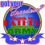 Got Your Freedom? Thank My Father/Army