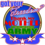 Got Your Freedom? Thank My Mother/Army