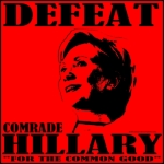 "Join the resistance to push back Socialism!  Join the movement to defeat Hillary Clinton ""for the common good!"""