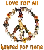 "A peace sign is formed by a variety of dogs and they have a message to bring to all those opposed to war: ""Love For All. Hatred For None."" Great gift for your peace-loving friends and family who also love dogs."
