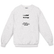 This humorous geology crewneck sweatshirt says: I LOVE Geology. (Except ... For All Those ROCKS). A great gift for any geology student.