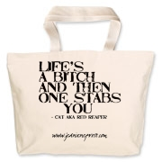 Life's A Bitch Then One Stabs You Jumbo Tote Bag