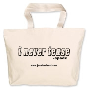 I Never Tease Jumbo Tote Bag