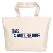 Bones.  It's what's for dinner. Jumbo Tote Bag