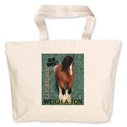 Top quality item with the real horses weigh a ton slogan featuring a Bay Clydesdale draft horse.