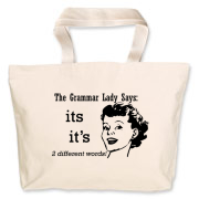Grammar Lady Says: it's and its are two different words! Grammar Lady wants you to remember that it's is it is and its is possessive. Simple single color design with text and face.