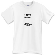 This clever science t-shirt says: I LOVE Geology. (Except ... For All Those ROCKS). Ideal for any geology student.