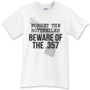 Beware of the .357 T-Shirt