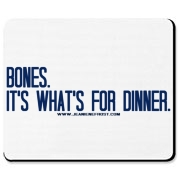 Bones.  It's what's for dinner. Mousepad