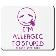 Allergic To Stupid Accessories Mousepad