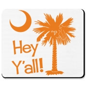Say hello with the Orange Hey Y'all Palmetto Moon Mousepad. It features the South Carolina palmetto moon.