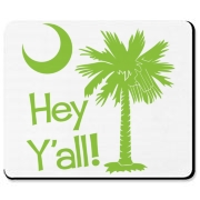 Say hello with the Lime Green Hey Y'all Palmetto Moon Mousepad. It features the South Carolina palmetto moon.