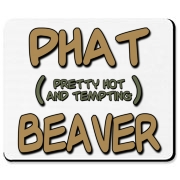 Naughty Beaver Wear's PHAT (Pretty Hot & Tempting) Beaver.