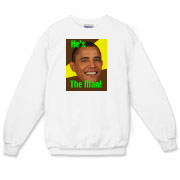 Support the 2009 president of the United States by wearing a He's the Man garment!