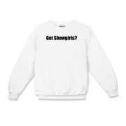 Got Showgirls? Kids Crewneck Sweatshirt