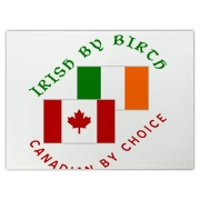 For those Irish who grew up in Ireland and are now Canadians, design has Flags of Ireland and Canada, Reads, Irish by birth, Canadian by choice.